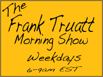The Frank Truatt Morning Show on WTBQ-AM